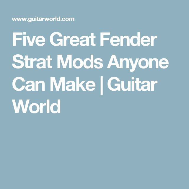 Five Great Fender Strat Mods Anyone Can Make | Guitar World
