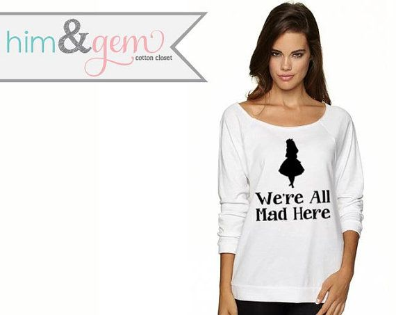 Disney Sweatshirt // We're all mad here // Alice in Wonderland Shirt Silhouette // Disney Shirt // Disney Apparel // Alice in Wonderland