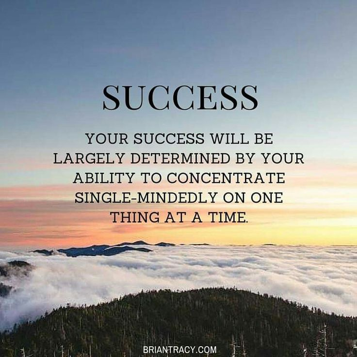 Success Concentrate On One Thing At A Time Inspiration Quote