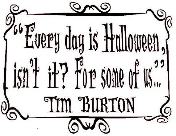 Every Day is Halloween  Tim Burton Quote  Wall by BudafulDesign