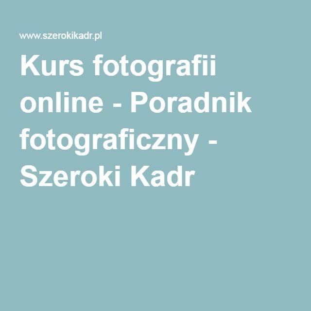 Kurs fotografii online - Poradnik fotograficzny - Szeroki Kadr