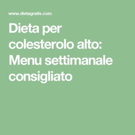 Dieta per colesterolo alto: Menu settimanale consigliato