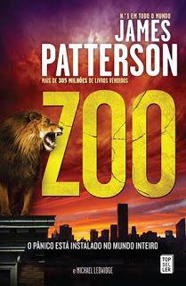 MENINA_DOS_POLICIAIS: James Patterson & Michael Ledwidge - Zoo [Opinião]...