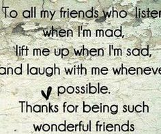 To my amazing friends. Near and Far! I love you guys just as much as you love me :)