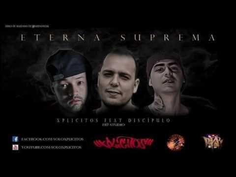 XPLICITOS ft. DISCÍPULO - ETERNA SUPREMA