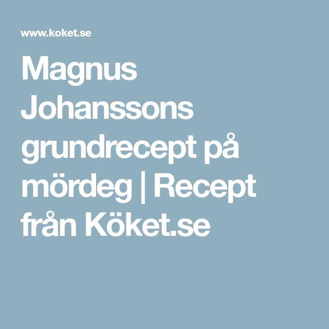 Magnus Johanssons grundrecept på mördeg | Recept från Köket.se
