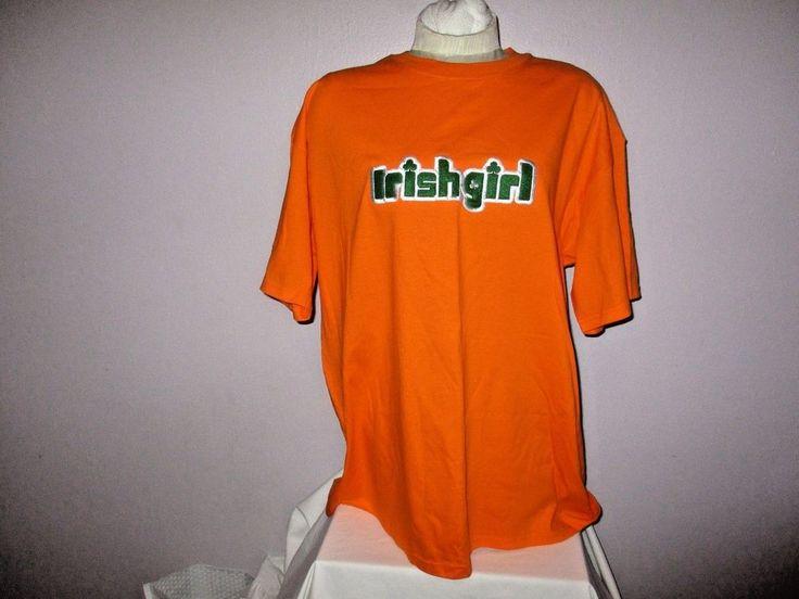 T Shirt Irish Girl Day Ladies Paddys St S Patricks Orange Tee Top Cotton Size XL