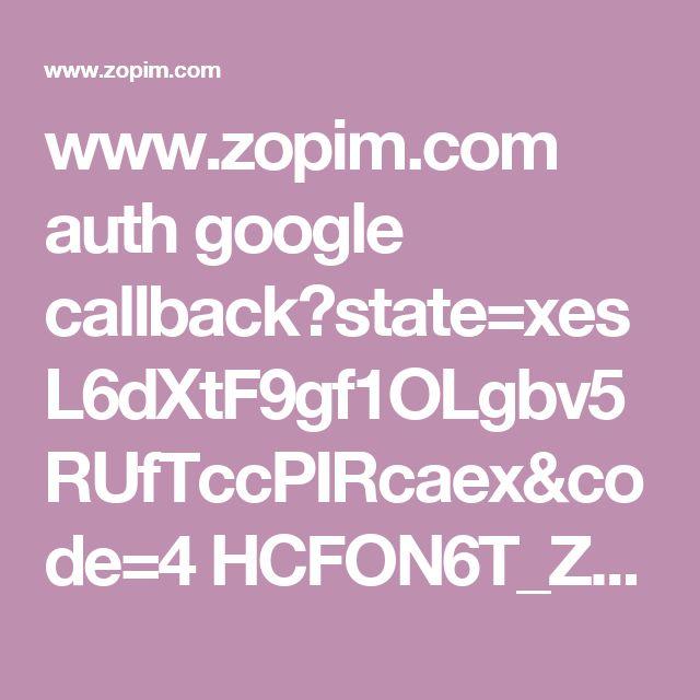www.zopim.com auth google callback?state=xesL6dXtF9gf1OLgbv5RUfTccPIRcaex&code=4 HCFON6T_ZzHh5IzfmhA5L-4fwl_bByLefrS5sRy1Dsg#