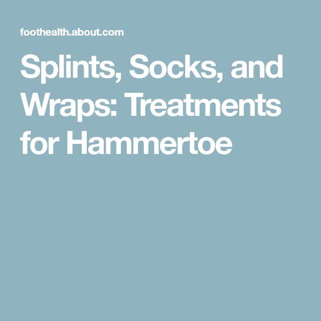 Splints, Socks, and Wraps: Treatments for Hammertoe