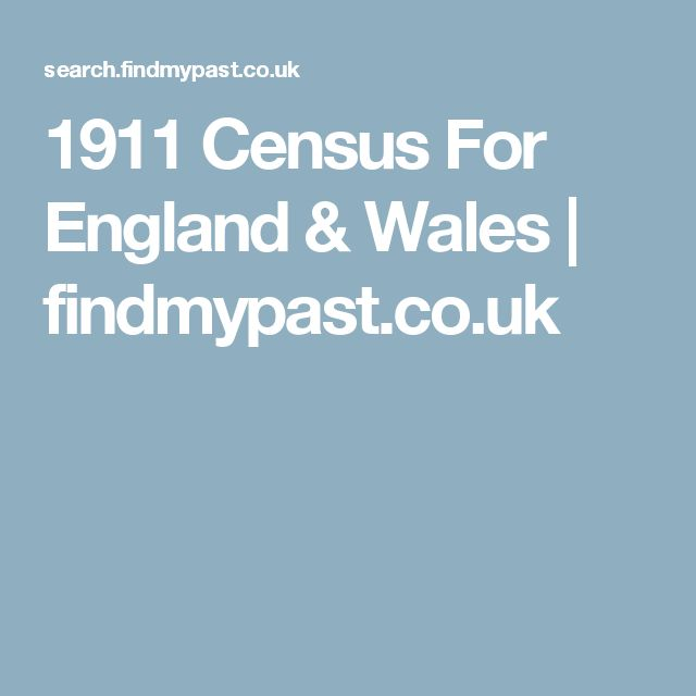 1911 Census For England & Wales | findmypast.co.uk