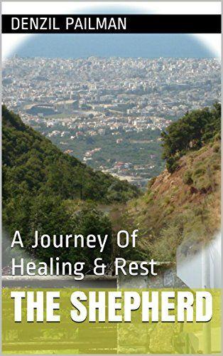 The Shepherd: A Journey Of Healing & Rest by Denzil Pailman http://www.amazon.com/dp/B0142CQ2DU/ref=cm_sw_r_pi_dp_-yx.vb06KNMHT