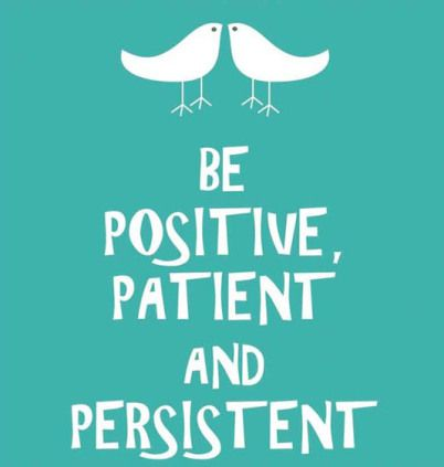 BP3 = Be Positive, Patient and Persistent  *