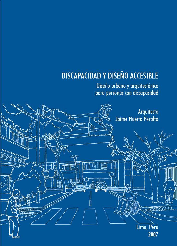 DISCAPACIDAD Y DISEÑO ACCESIBLE Diseño urbano y arquitectónico para personas con discapacidad Arquitecto Jaime Huerta Peralta Lima, Perú 2007