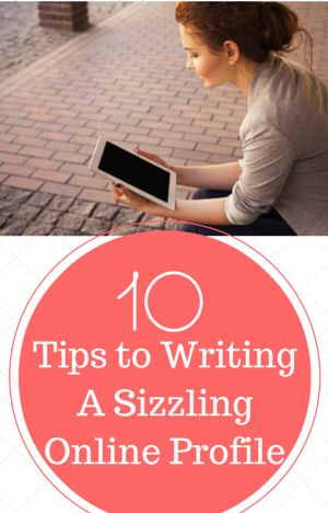 10 TIPS TO WRITING A SIZZLING ONLINE PROFILE #Dating #Love #Romance - Allresources.info