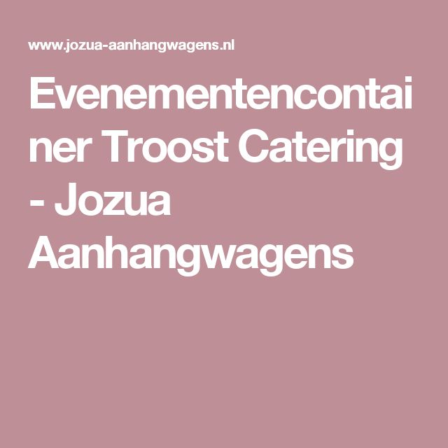 Evenementencontainer Troost Catering  - Jozua Aanhangwagens