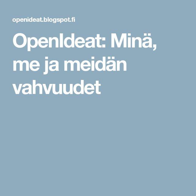 OpenIdeat: Minä, me ja meidän vahvuudet
