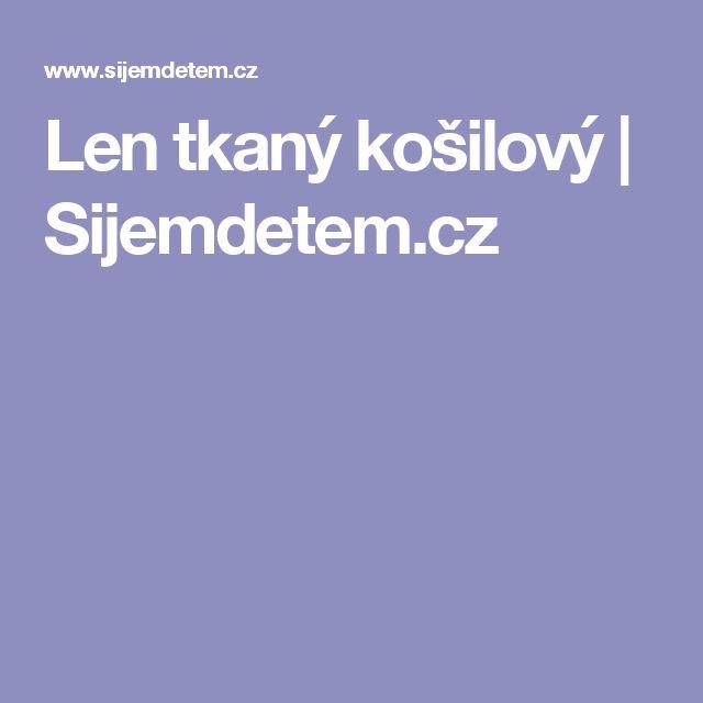 Len tkaný košilový   Sijemdetem.cz