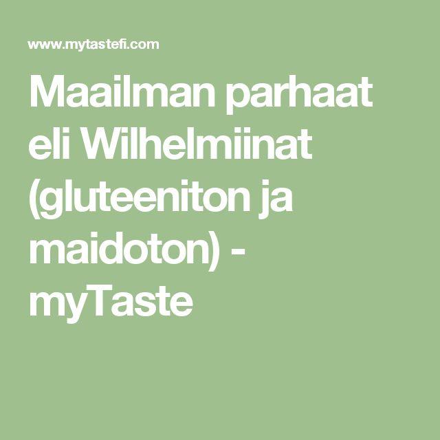 Maailman parhaat eli Wilhelmiinat (gluteeniton ja maidoton) - myTaste