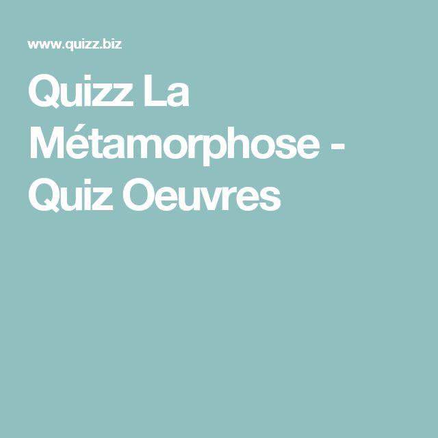 Quizz La Métamorphose - Quiz Oeuvres