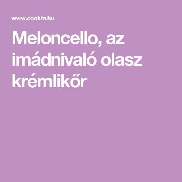 Meloncello, az imádnivaló olasz krémlikőr