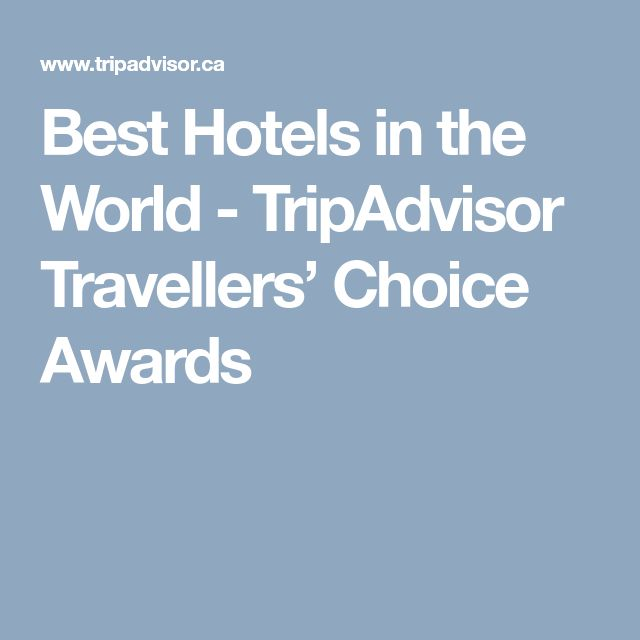 Best Hotels in the World - TripAdvisor Travellers' Choice Awards