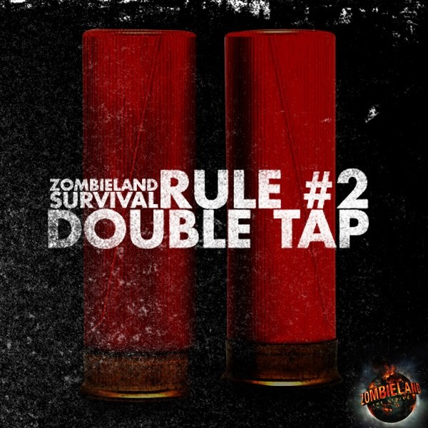 ZOMBIELAND Survival Rule 2 DOUBLE TAP To make sure they