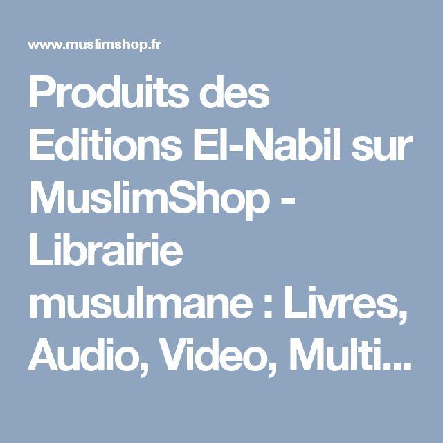 Produits des Editions El-Nabil sur MuslimShop - Librairie musulmane : Livres, Audio, Video, Multimédia et Accessoires sur l'Islam, le monde arabe et musulman