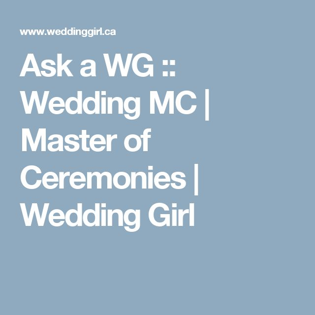Ask a WG :: Wedding MC | Master of Ceremonies | Wedding Girl