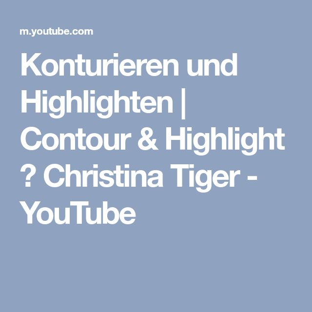Konturieren und Highlighten | Contour & Highlight ♡ Christina Tiger - YouTube