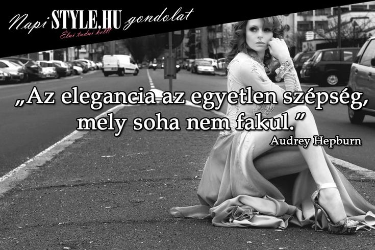 Az elegancia az egyetlen szépség, mely soha nem fakul. - Stylemagazin.hu - Élni tudni kell!