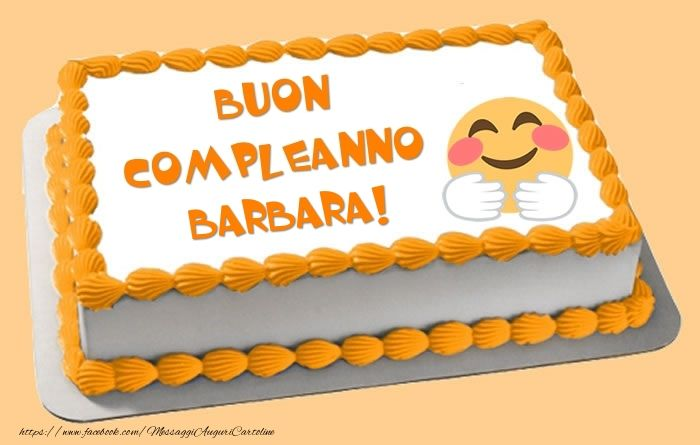Torta Buon Compleanno Barbara Pensieri Cartolina Di Compleanno