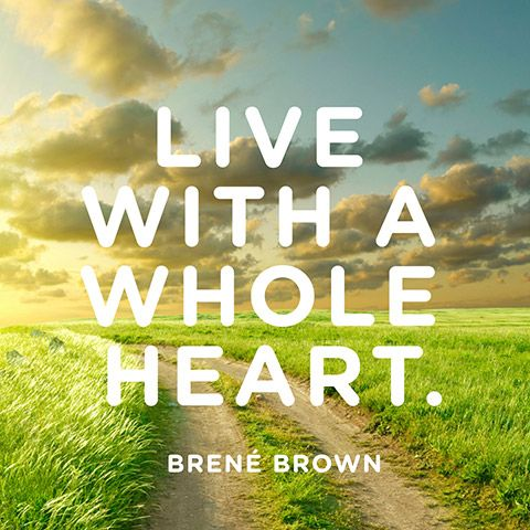 Quote About Living Life to The Fullest - Brené Brown