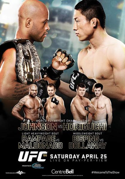 UFC 186 Official Event Poster (Johnson/Horiguchi, Rampage, etc.) - Montreal 4/25/2015