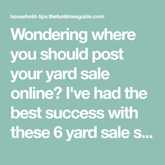 Wondering where you should post your yard sale online? I've had the best success with these 6 yard sale search websites & apps. Yard sale advertising tips!