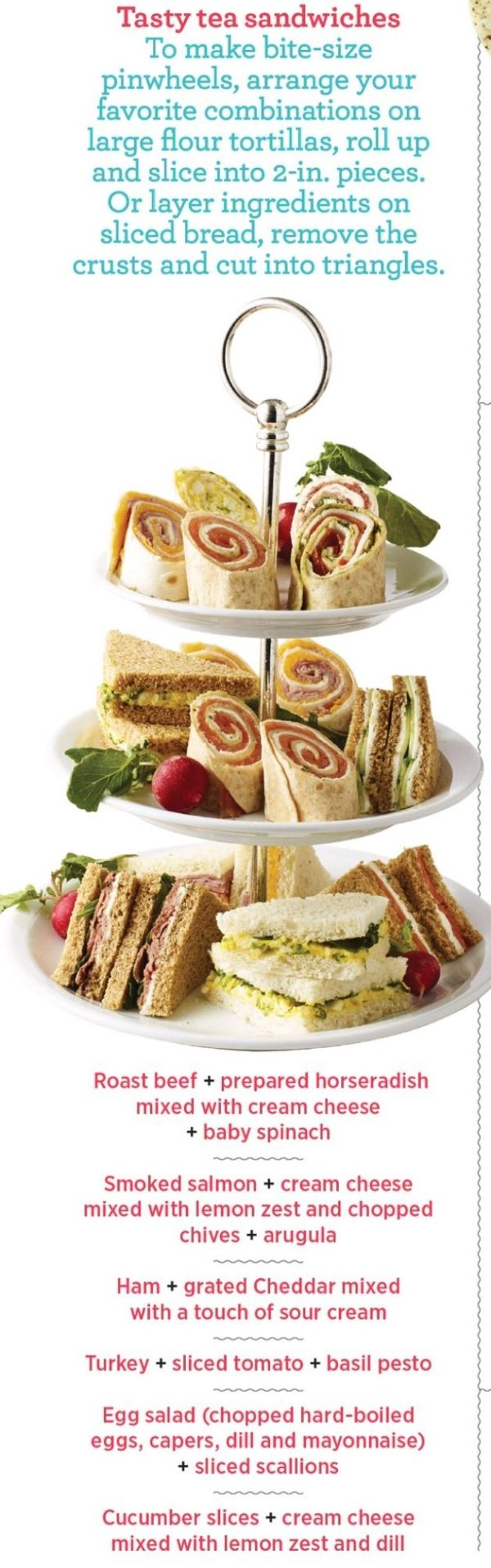 Sandwiches: chicken/turkey salad, cucumber, deviled egg salad, pimento cheese Pinwheel: artichoke dip