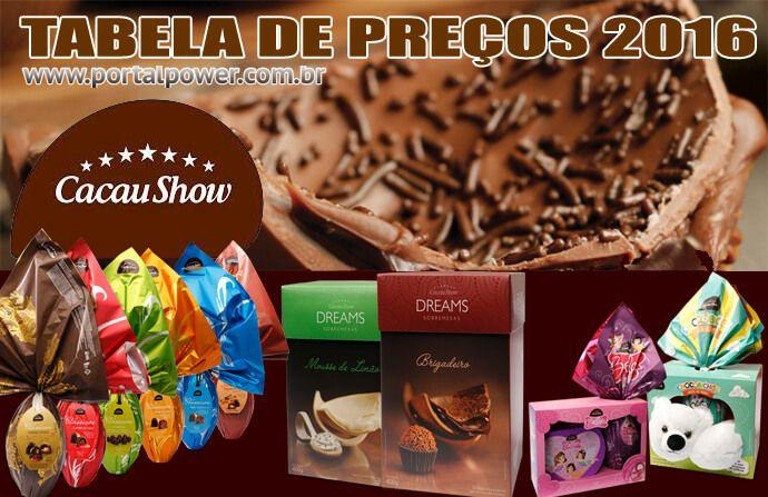 Ovos de páscoa Cacau Show 2016 - Tabela de preços e lançamentos…