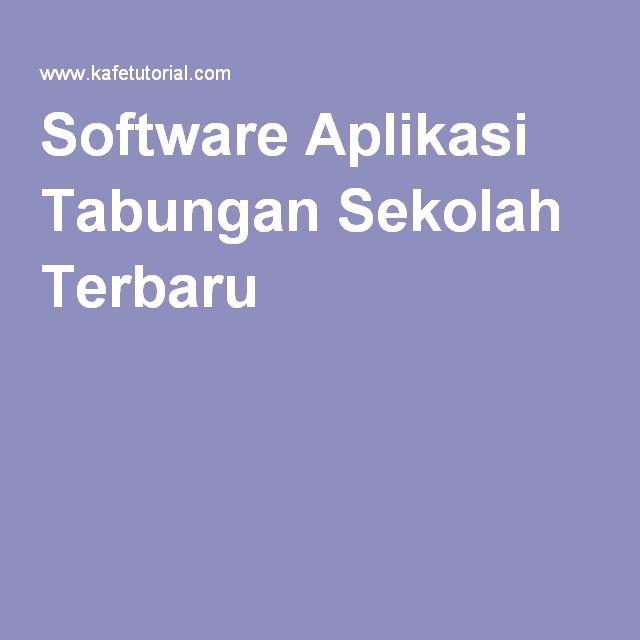 Software Aplikasi Tabungan Sekolah Terbaru