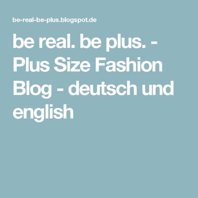 be real. be plus. - Plus Size Fashion Blog - deutsch und english