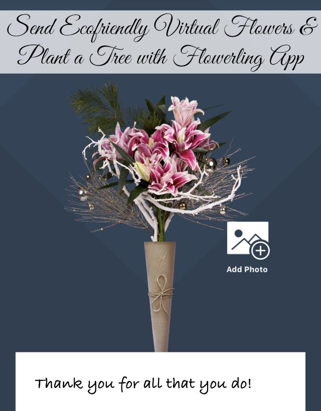 Ad Send Ecofriendly Virtual Flowers Plant A Real Tree With FlowerlingApp