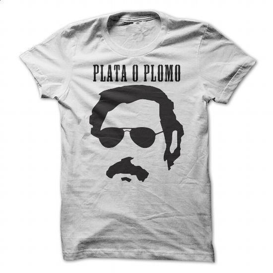 Plata o Plomo - Pablo Escobar Tshirt - #sport shirts #grey sweatshirt. I WANT THIS => https://www.sunfrog.com/LifeStyle/Plata-o-Plomo--Pablo-Escobar-Tshirt.html?id=60505