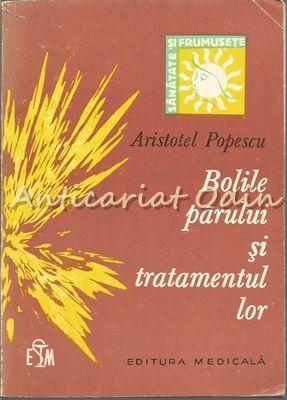 Bolile Parului Si Tratamentul Lor - Aristotel Popescu