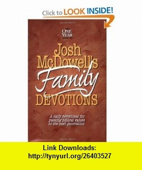 The One Year Book of Josh McDowells Family Devotions A Daily Devotional for Passing Biblical Values to the Next Generation (0031809043028) Josh McDowell, Bob Hostetler , ISBN-10: 0842343024  , ISBN-13: 978-0842343022 ,  , tutorials , pdf , ebook , torrent , downloads , rapidshare , filesonic , hotfile , megaupload , fileserve