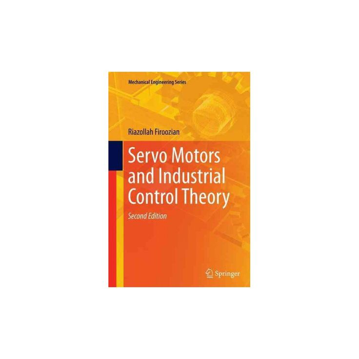 Servo Motors and Industrial Control Theory (Paperback) (Riazollah Firoozian)