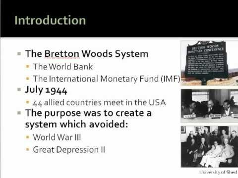 A short introduction to the Bretton Woods System Institutions with particular emphasis on the International Monetary Fund (IMF) and the World Bank.