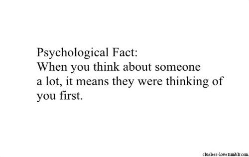 When You Think About Someone A Lot It Means They Were Thinking Of