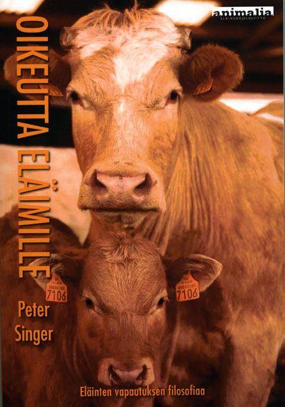 Peter Singer: Oikeutta eläimille.