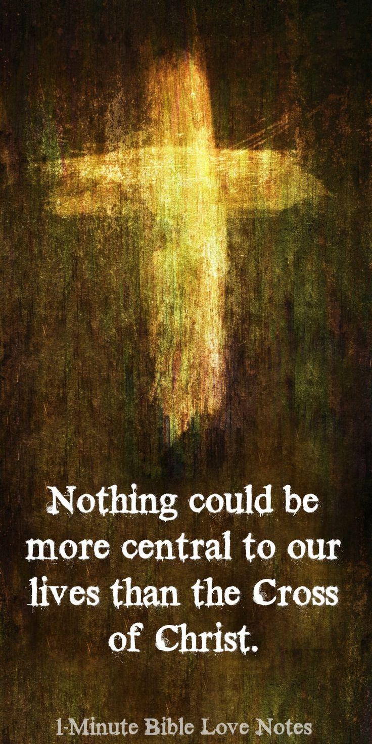 Nothing Could be more central to our lives than the Cross of Christ. This 1-minute devotion is a great inspiration for Easter or any time of the year.
