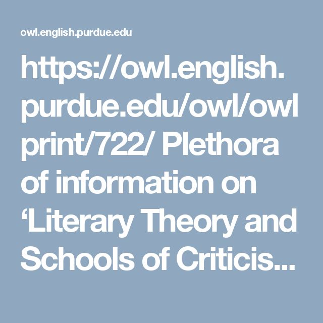 https://owl.english.purdue.edu/owl/owlprint/722/  Plethora of information on 'Literary Theory and Schools of Criticism'