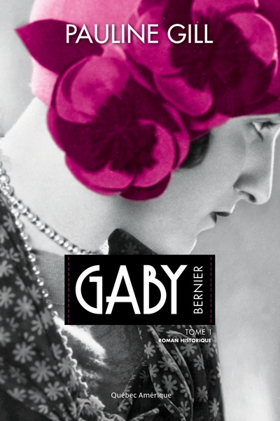 Gaby Bernier - Tome 1  Pauline Gill