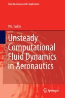 Unsteady computational fluid dynamics in aeronautics / P.G. Tucker. - BYF XN4 CX Tuc